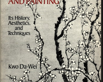 Chinese Brushwork in Calligraphy and Painting + Kuo Da-Wei + Photographic Illustrations + Dover Publications + 1990 + Vintage Craft Book