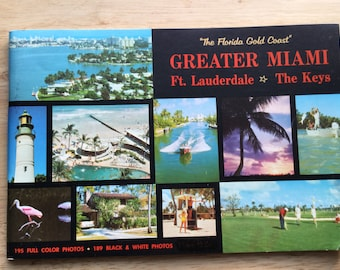 Greater Miami * Ft. Lauderdale * The Keys * The Florida Gold Coast * 1960s * Vintage Souvenir Book