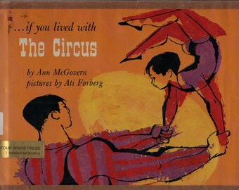 If You Lived With The Circus + Ann McGovern + Ati Forberg + Four Winds Press + 1972 + Vintage Kids Book