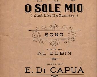 O Sole Mio (Just Like the Sunrise) + Al Dubin + E. Di Capua + Jack Mills Incorporated + 1926 + Vintage Sheet Music