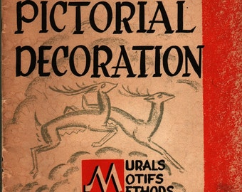 The Essentials of Pictorial Decoration Murals Motifs Methods + Charles X. Carlson + 1945 + Vintage Book