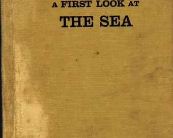 A First Look at the Sea + A.J.M. and F. Goico Aguirre + 1960 + Vintage Book
