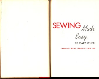 Sewing Made Easy * Mary Lynch * Garden City Books * 1952 * Vintage Craft Book
