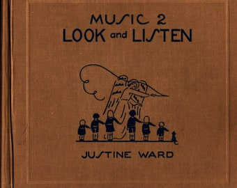 Look and Listen * Music 2 * Justine Ward * Frances Delahanty * The Catholic Education Press * 1954 + Vintage Text Book