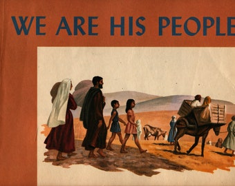 We Are His People + Elizabeth Honess + Paul V. Lantz and Richard Whitson + The Westminster Press + 1959 + Vintage Religious Book