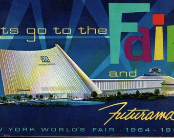 Let's Go To the Fair and Futurama + New York World's Fair 1964 – 1965 + General Motors Corporation + 1964 + Vintage Souvenir Book