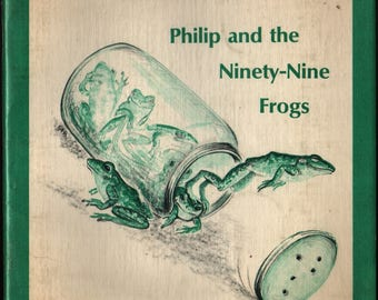 Philip and the Ninety-Nine Frogs a Readingtime Book + Stella Rapaport + 1967 + Vintage Kids Book