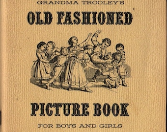 Grandma Trooley's Old Fashioned Picture Book For Boys and Girls + Vintage Kids Book
