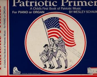 Patriotic Primer a Child's First Book of Patriotic Music + Wesley Schaum + 1972 + Vintage Music Book