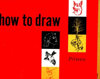 How to Draw * Pitman Pubishing Corporation * 1957 * Vintage How-to Book