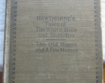 Hawthorne's Tales of the White Hills and Sketches * The Old Manse and A Few Mosses * Riverside Literature Series * 1889 * Vintage Book