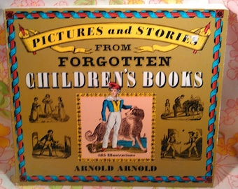 Pictures and Stories From Forgotten Children's Books + Arnold Arnold + 1969 + Vintage Book