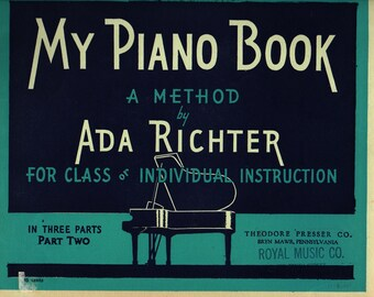 My Piano Book A Method Part Two + Ada Richter + 1942 + Vintage Music Book