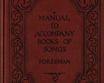 Manual to Accompany Books of Songs + Robert Foresman + 1927 + Vintage Music Book