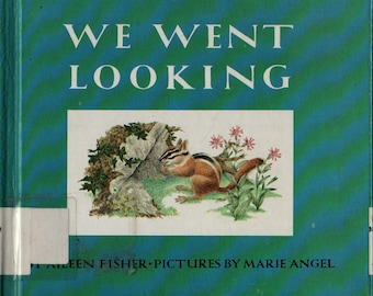 We Went Looking * Aileen Fisher * Marie Angel * Thomas Y Crowell Company * 1968 * Vintage Kids Book