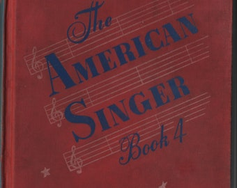 The American Singer * Book 4 * American Book and Bible House * 1945 * Vintage Music Book