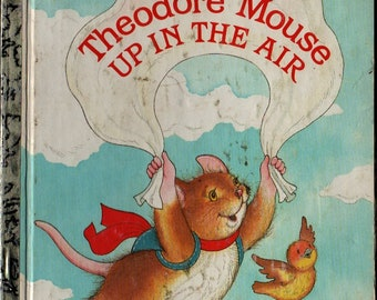 Theodore Mouse Up In The Air a Little Golden Book + Michaela Muntean + Lucinda McQueen + Western Publishing + 1986 + Vintage Kids Book
