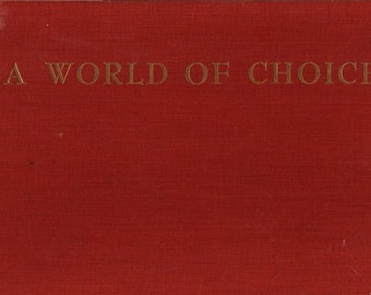 A World of Choice the Easy Way + Ethel Hulbert Renwick + J. Smale + 1957 + Vintage Cook Book