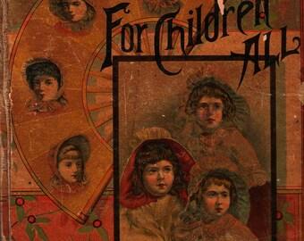 For Children All Stories for Little Folks Profusely Illustrated + 1887 + Vintage Kids Book