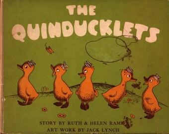 The Quinducklets: The Adventures of Five Little Ducks + Ruth & Helen Rames + Jack Lynch + Murray and Gee + 1945 + Vintage Kids Book