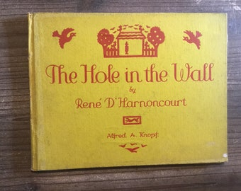 The Hole in the Wall * Rene D'Harnoncourt * Alfred A. Knopf * 1931 * Vintage Kids Book