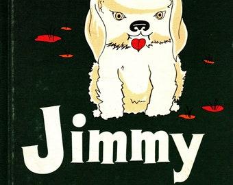 Jimmy, A Little Pup * Clarence Jonk * Hugh Berta * T. S. Denison & Co., Inc. * 1959 * Vintage Kids Book
