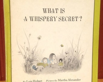 What is a Whispery Secret? + Lois Hobart + Martha Alexander + 1968 + Vintage Kids Book