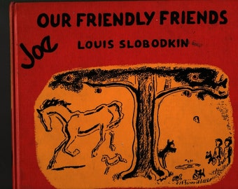 Our Friendly Friends + Louis Slobodkin + 1951 + Vintage Kids Book