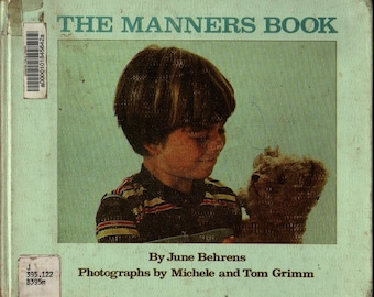 The Manners Book * June Behrens * Michele and Tom Grimm * 1980 * Vintage Kids Book
