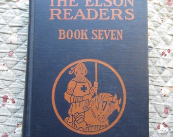 The Elson Readers Book Seven * Scott, Foresman and Company * 1921 * Vintage Text Book