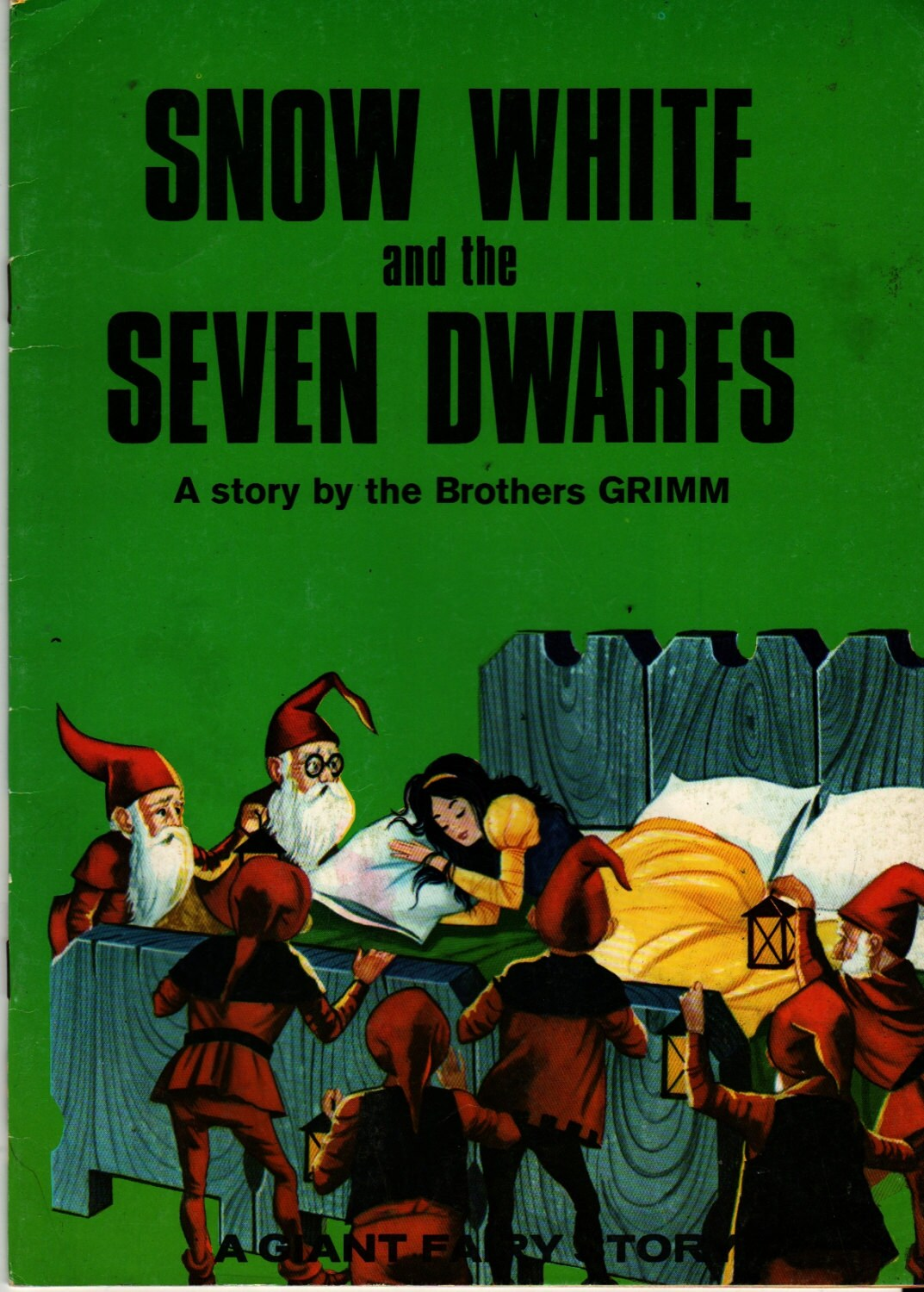 Snow White and the Seven Dwarfs a Giant Fairy Story A story by the