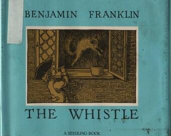 The Whistle A Seedling Book * Benjamin Franklin * George Overlie * 1974 * Vintage Kids Book