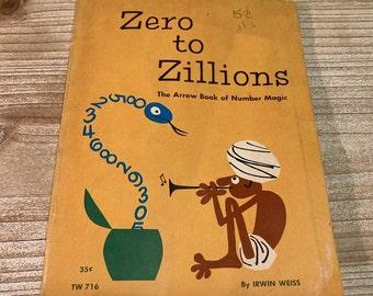 Zero to Zillions * The Arrow Book of Number Magic * Irwin Weiss * Bernice Myers * Scholastic * 1966 * Vintage Kids Book