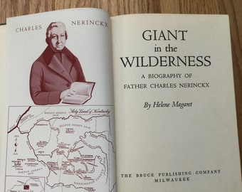 Giant in the Wilderness * A Biography of Father Charles Nerinckx * Helen Magaret * Bruce Publishing Company * 1952 * Vintage History Book