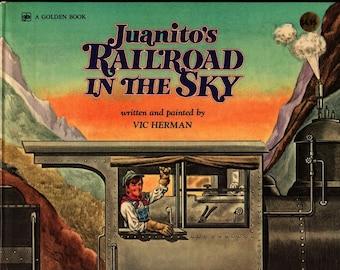 Juanito's Railroad in the Sky * Vic Herman * 1976 * Vintage Kids Book