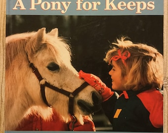 A Pony For Keeps * Elizabeth Henning Sutton * Mary Brant Gamma * Thomasson-Grant * 1991 * Vintage Horse Book