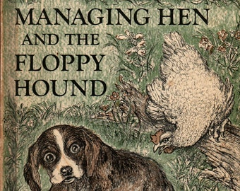 The Managing Hen and the Floppy Hound + Ruth and Latrobe Carroll + Ruth Carroll + 1972 + Vintage Kids Book
