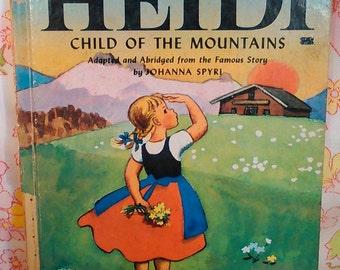 Heidi Child of the Mountains + Johanna Spyri + Steffie Lerch + 1950 + Vintage Kids Book
