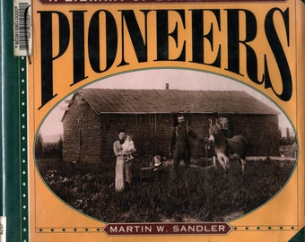 Pioneers: A Library of Congress Book * First Edition * Martin W. Sandler * Harper Collins Publishers * 1994 * Vintage History Book