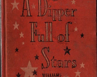 A Dipper Full of Stars a Beginner's Guide to the Heavens + Lou Williams + 1944 + Vintage Kids Book