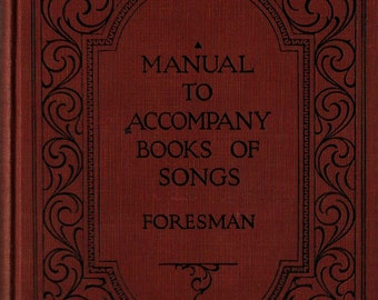 Manual to Accompany Books of Songs * Robert Foresman * 1927 * Vintage Music Book