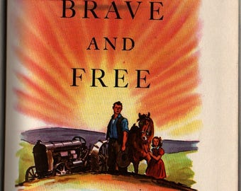 The Brave and Free * Barbara Nolen * Harve Stein * 1955 * Vintage Text Book