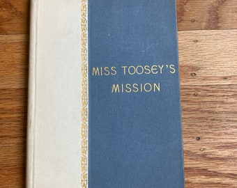 Miss Toosey's Mission * Evelyn Whitaker * E P Dutton & Company * 1894 * Vintage Book