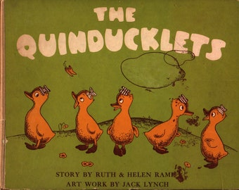 The Quinducklets: The Adventures of Five Little Ducks * Ruth & Helen Rames * Jack Lynch * Murray and Gee * 1945 * Vintage Kids Book