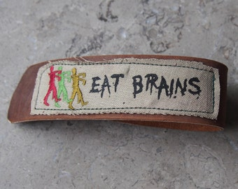 SALE! Stalking Zombies Eat Brains embroidered and silk screened linen on leather wrist strap