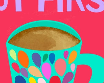 But First Coffee (Turquoise) // 8x10 Glossy Print