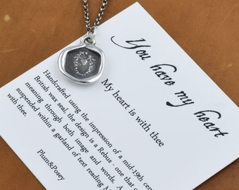 You have my heart - Heart wax seal necklace - My heart is with thee - 316