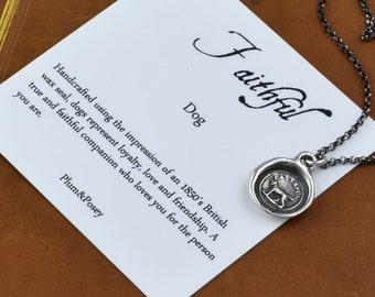 Faithful - Wax Seal Necklace - Faithful Friend Loyalty Devotion Love and Affection Dog Friendship Necklace 143