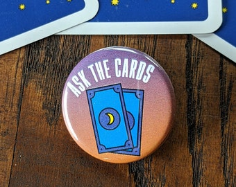 ASK THE (tarot) Cards- pinback button, Magnet, or Bottle Opener