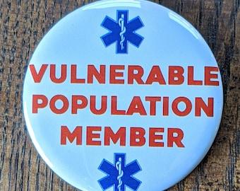 """Vunerable Population Member 2.25"""" Pinback Button"""